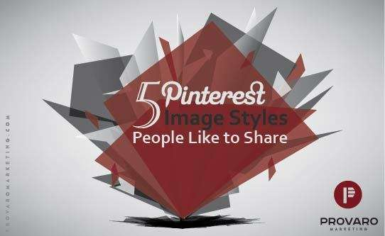 5 Pinterest Image Styles People Like to Share
